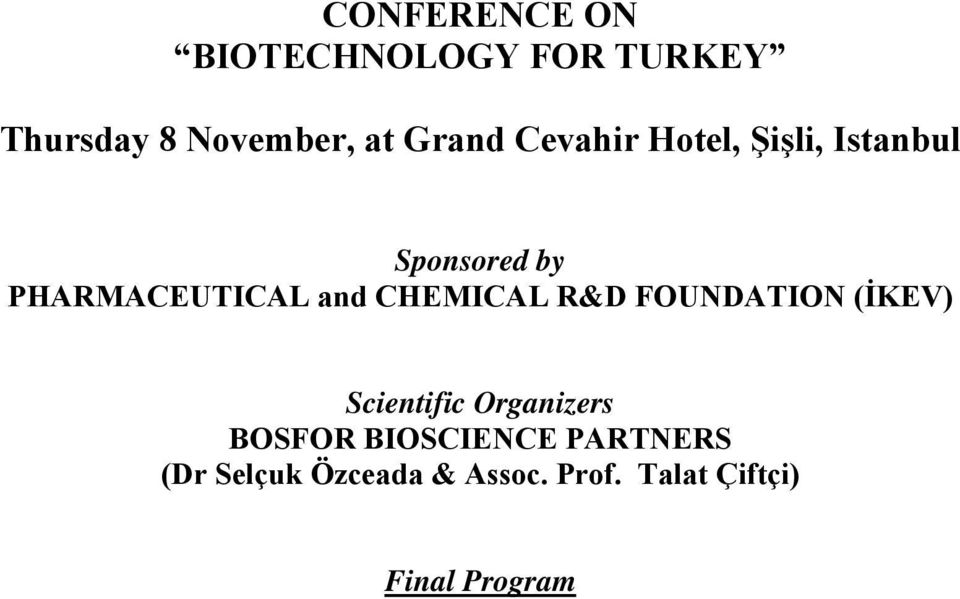 CHEMICAL R&D FOUNDATION (İKEV) Scientific Organizers BOSFOR