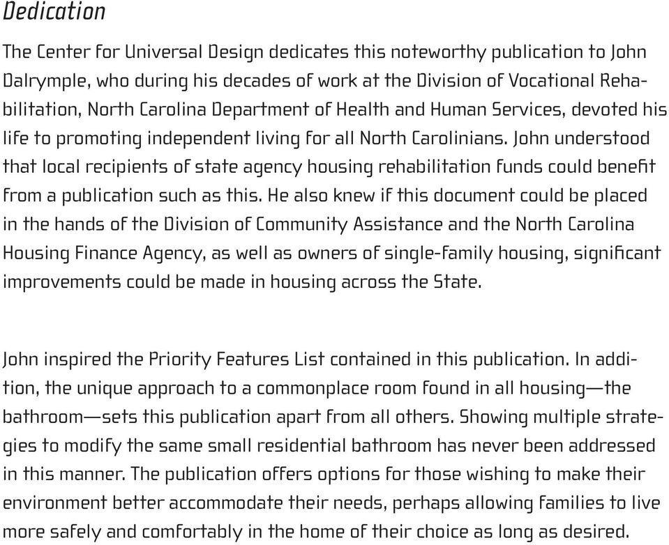 John understood that local recipients of state agency housing rehabilitation funds could benefit from a publication such as this.