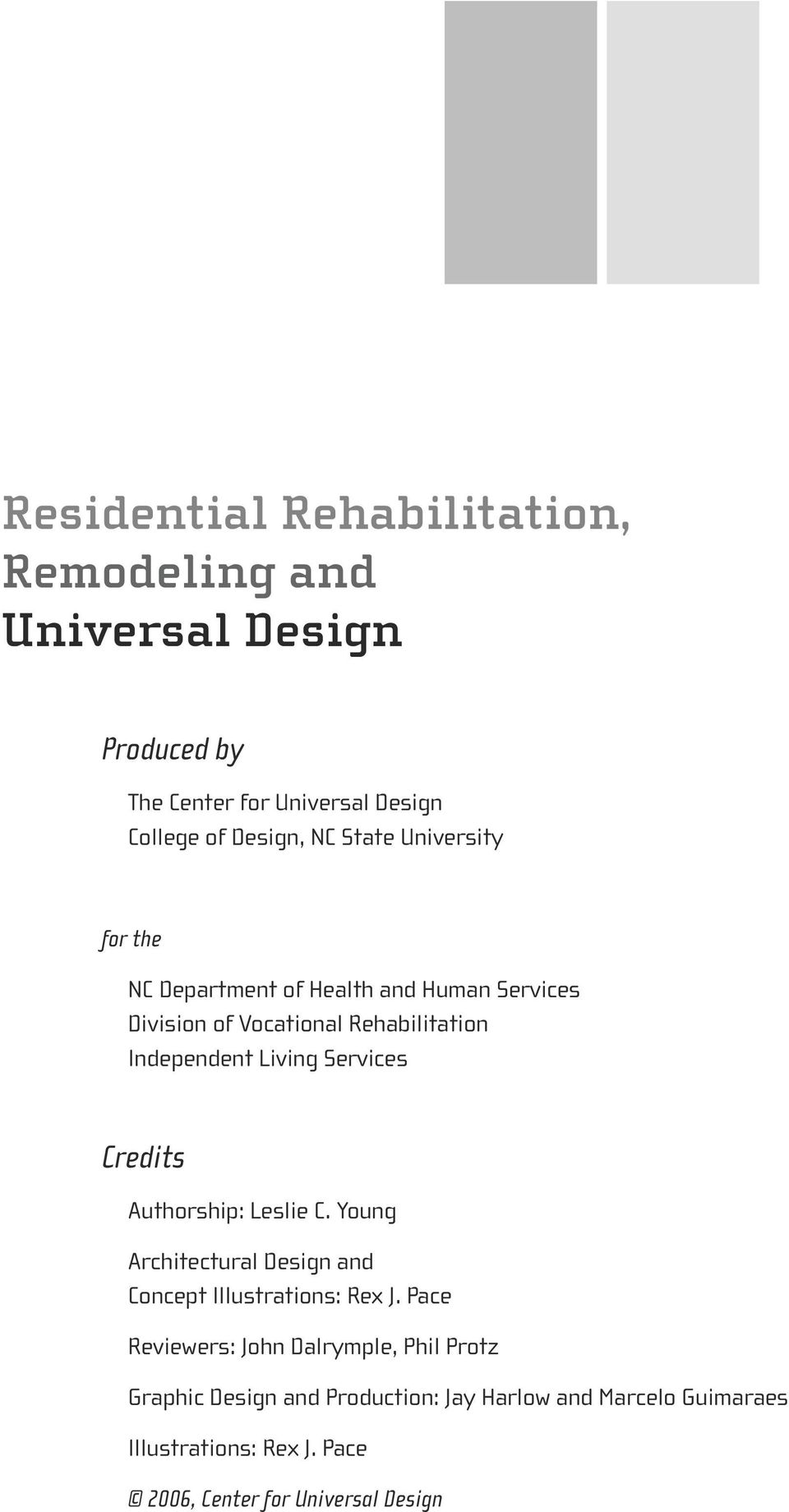 Services Credits Authorship: Leslie C. Young Architectural Design and Concept Illustrations: Rex J.