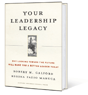 Book Excerpt YOUR LEADERSHIP LEGACY WHY LOOKING TOWARD THE FUTURE WILL MAKE YOU A BETTER LEADER TODAY By