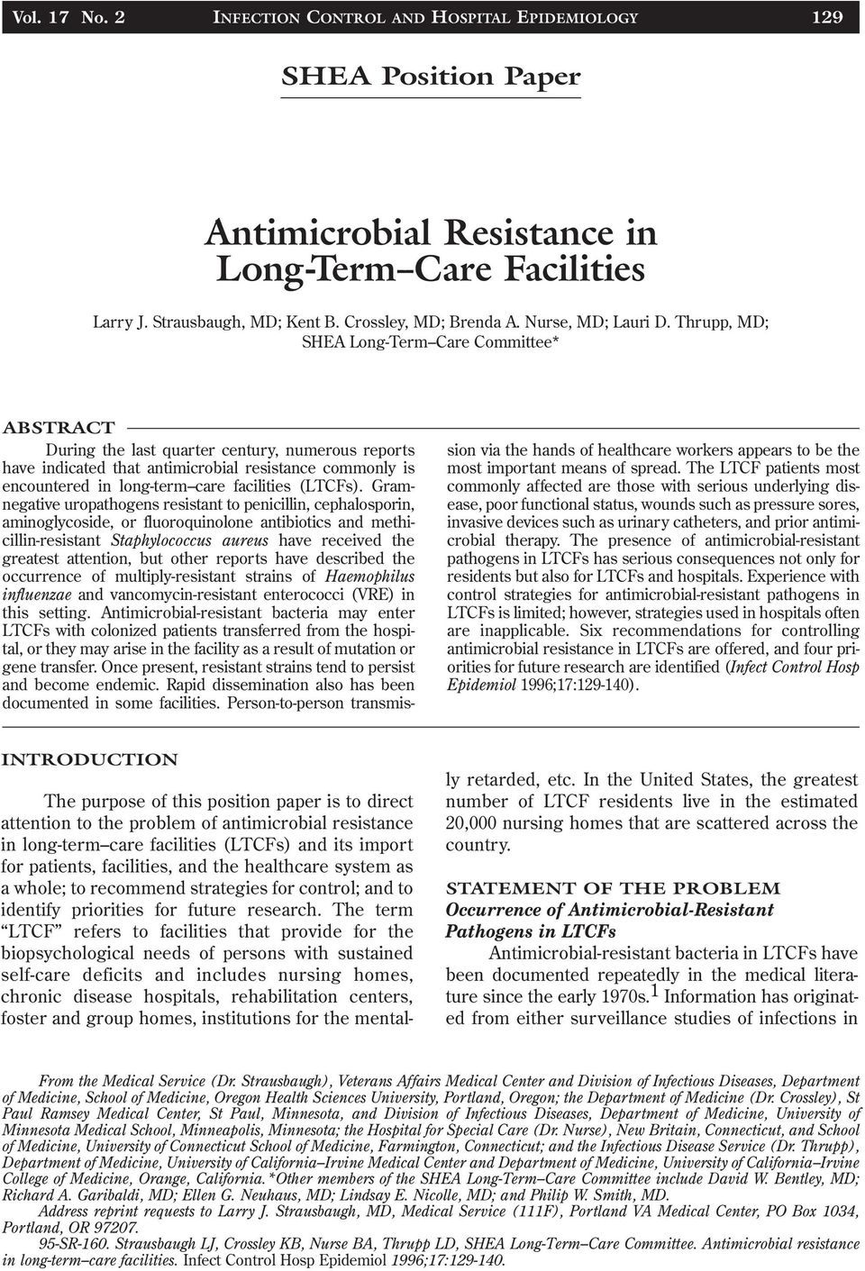 Thrupp, MD; SHEA Long-Term Care Committee* ABSTRACT During the last quarter century, numerous reports have indicated that antimicrobial resistance commonly is encountered in long-term care facilities
