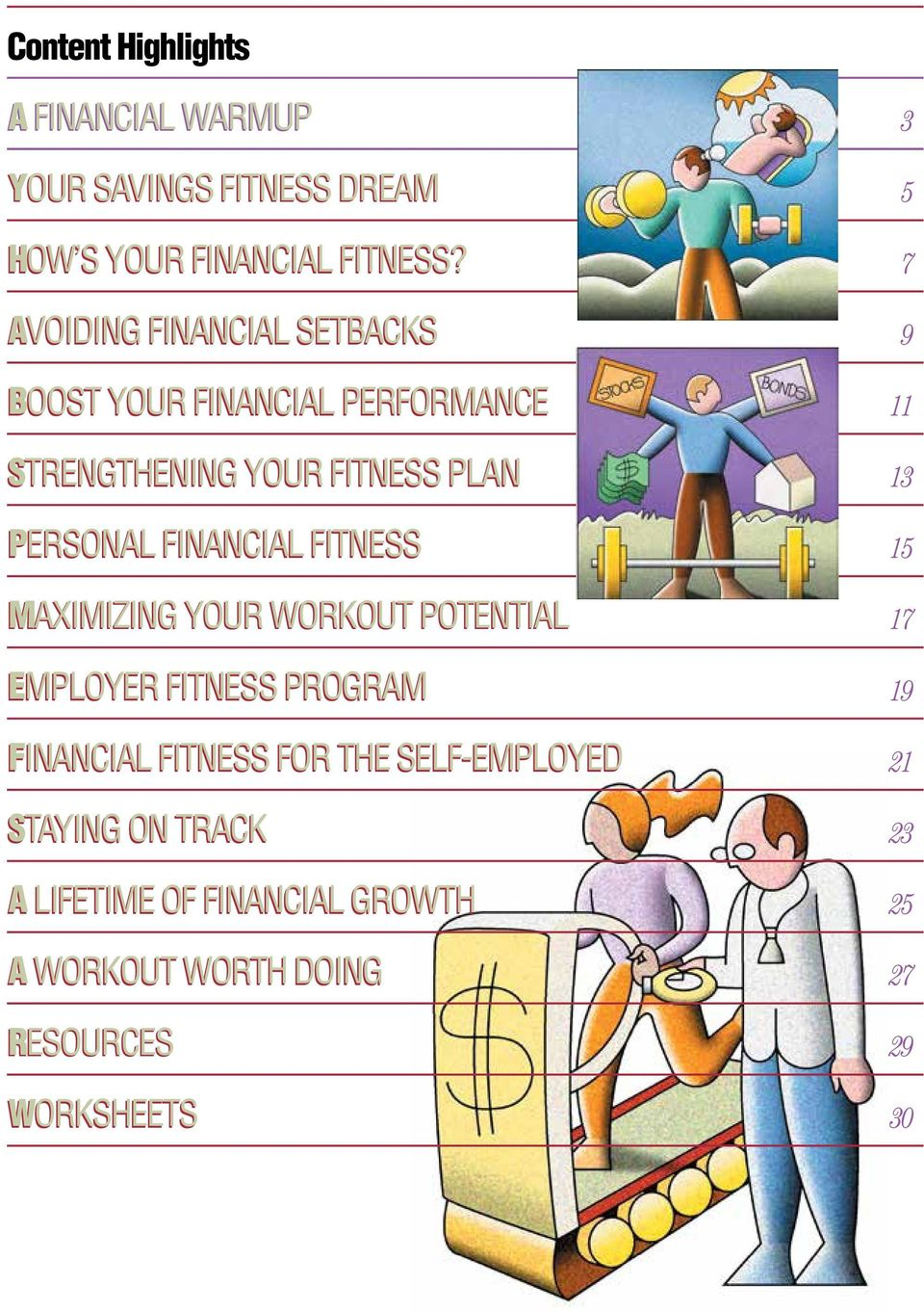 FINANCIAL FITNESS 15 MAXIMIZING YOUR WORKOUT POTENTIAL 17 EMPLOYER FITNESS PROGRAM 19 FINANCIAL FITNESS FOR THE