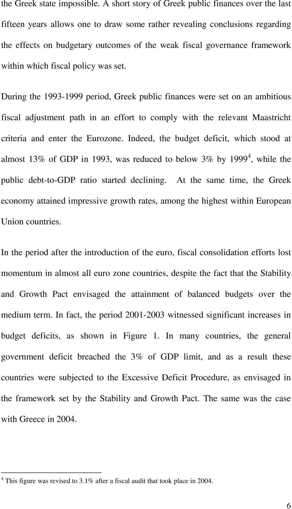 framework within which fiscal policy was set.