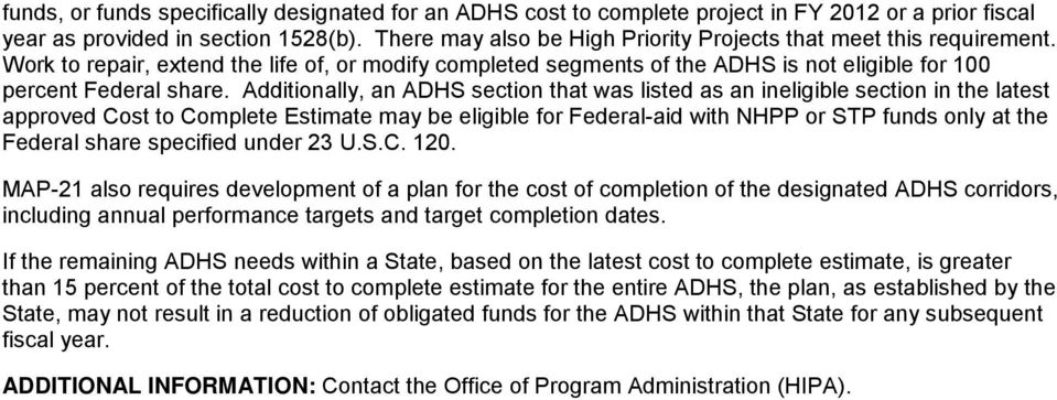 Additionally, an ADHS section that was listed as an ineligible section in the latest approved Cost to Complete Estimate may be eligible for Federal-aid with NHPP or STP funds only at the Federal