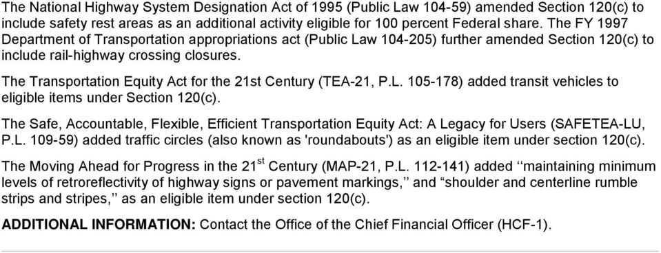The Transportation Equity Act for the 21st Century (TEA-21, P.L. 105-178) added transit vehicles to eligible items under Section 120(c).