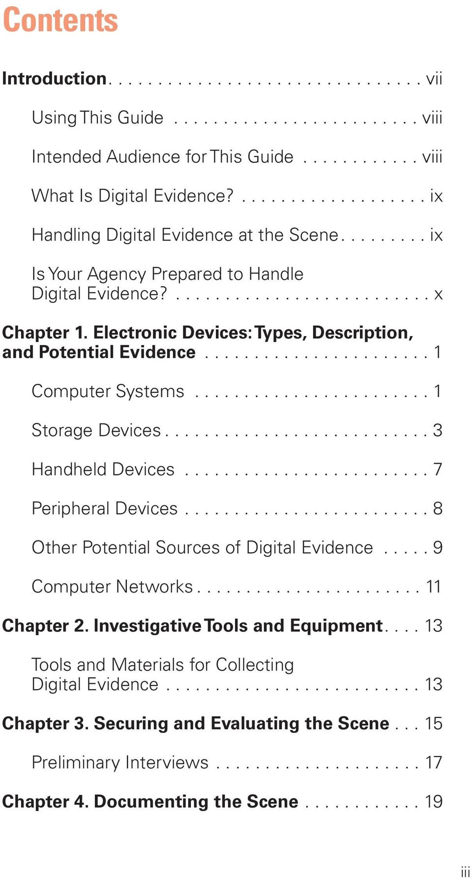 Electronic Devices:Types, Description, and Potential Evidence....................... 1 Computer Systems........................ 1 Storage Devices........................... 3 Handheld Devices.