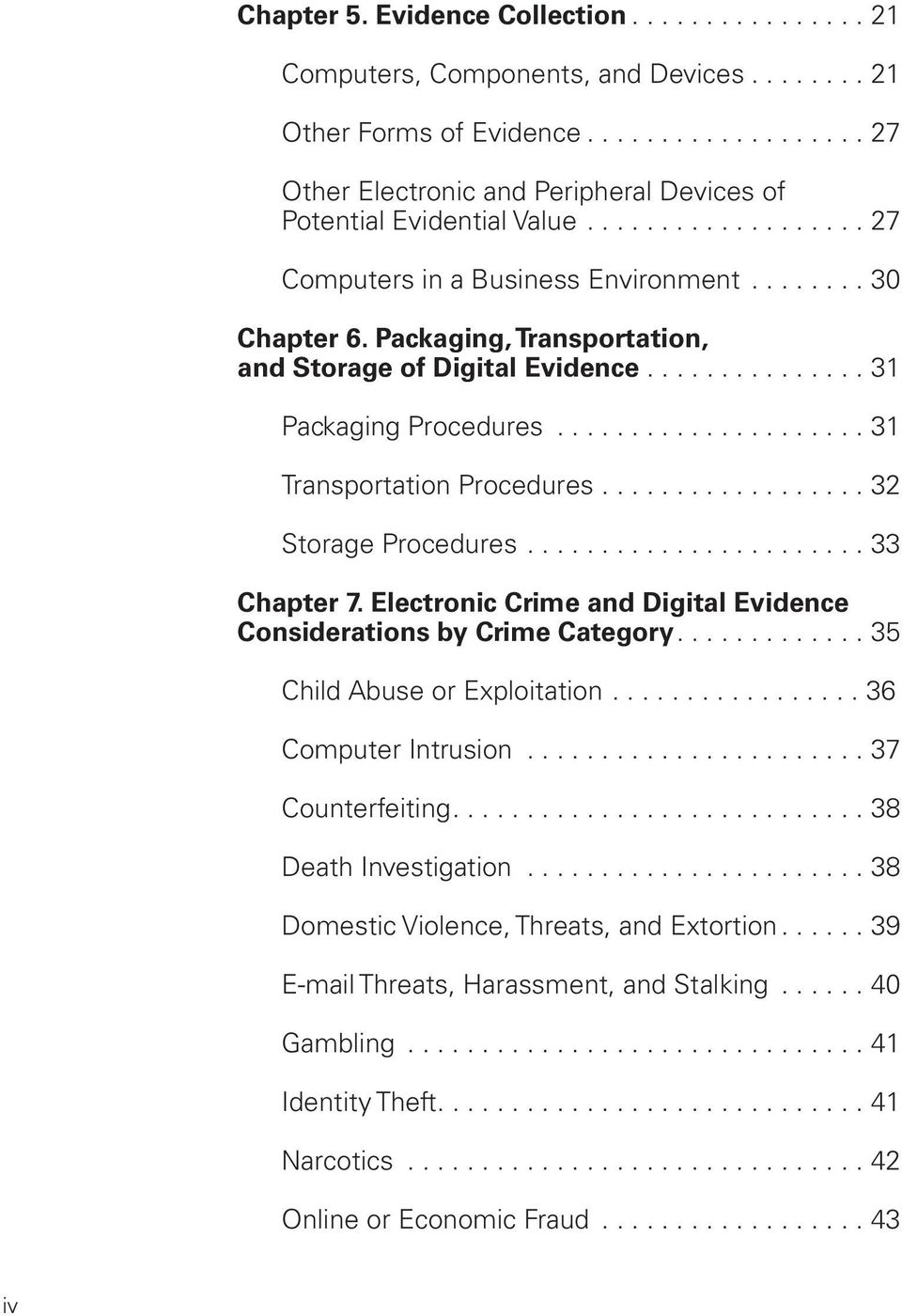.................... 31 Transportation Procedures.................. 32 Storage Procedures....................... 33 Chapter 7. Electronic Crime and Digital Evidence Considerations by Crime Category.
