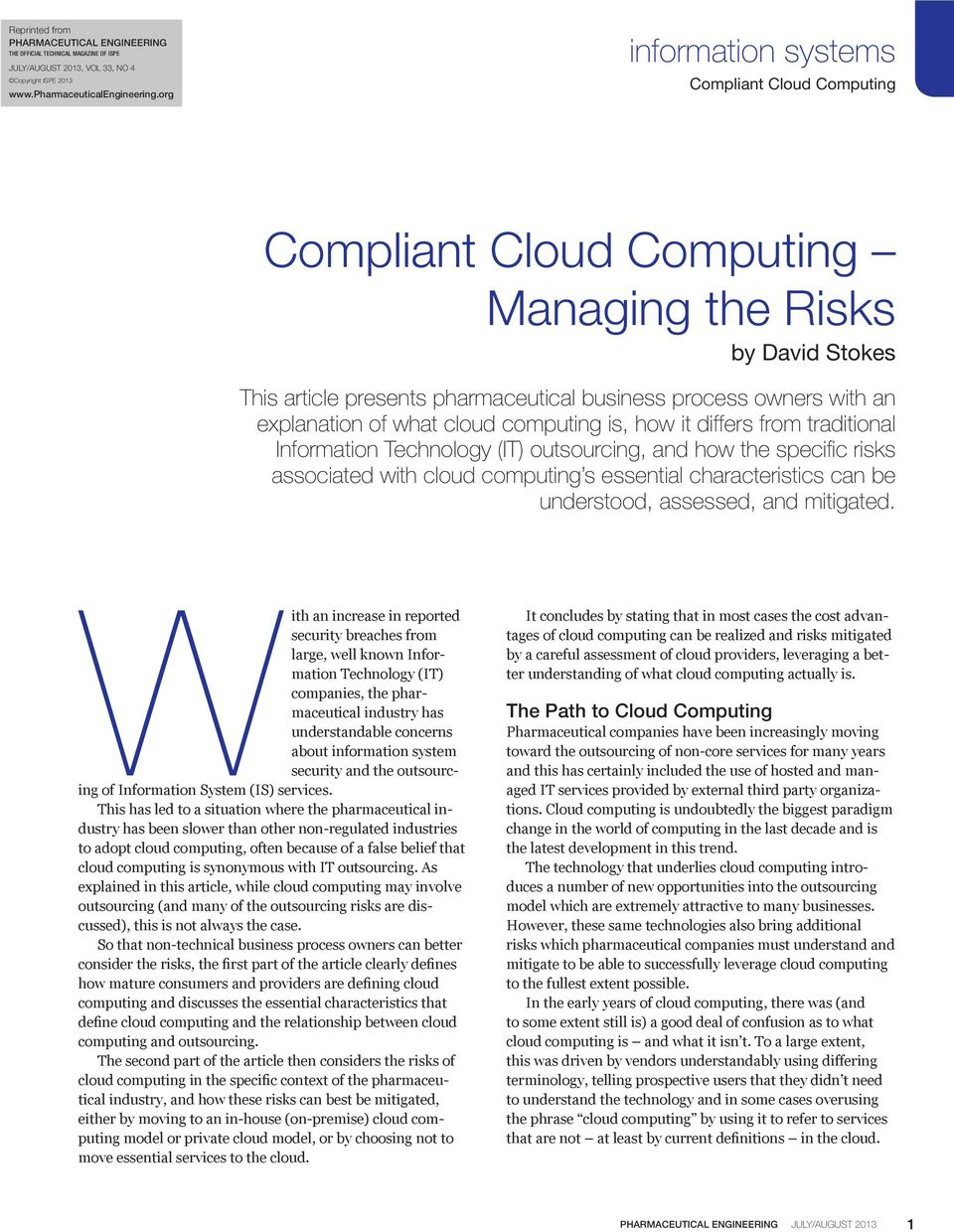 Information Technology (IT) outsourcing, and how the specific risks associated with cloud computing s essential characteristics can be understood, assessed, and mitigated.