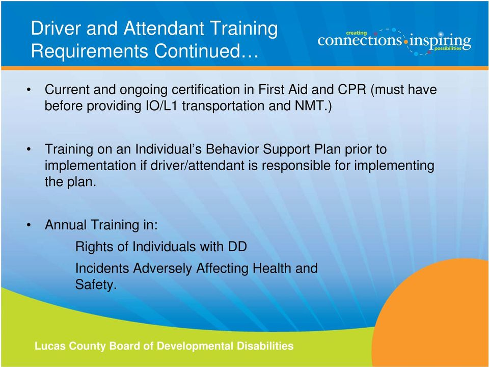 ) Training on an Individual s Behavior Support Plan prior to implementation if driver/attendant is