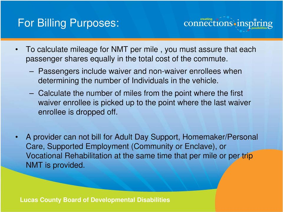 Calculate the number of miles from the point where the first waiver enrollee is picked up to the point where the last waiver enrollee is dropped off.