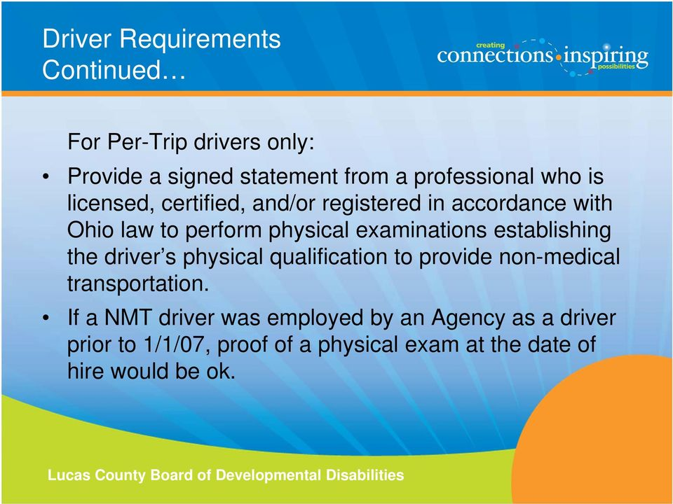 establishing the driver s physical qualification to provide non-medical transportation.