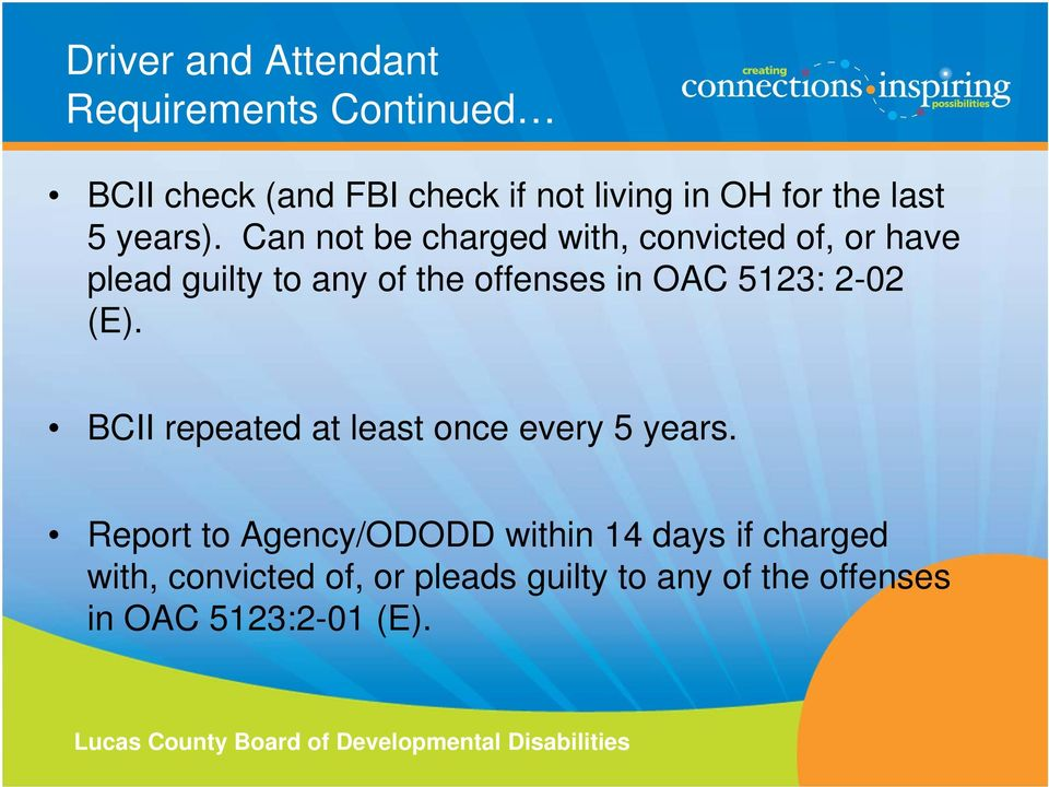 Can not be charged with, convicted of, or have plead guilty to any of the offenses in OAC 5123: