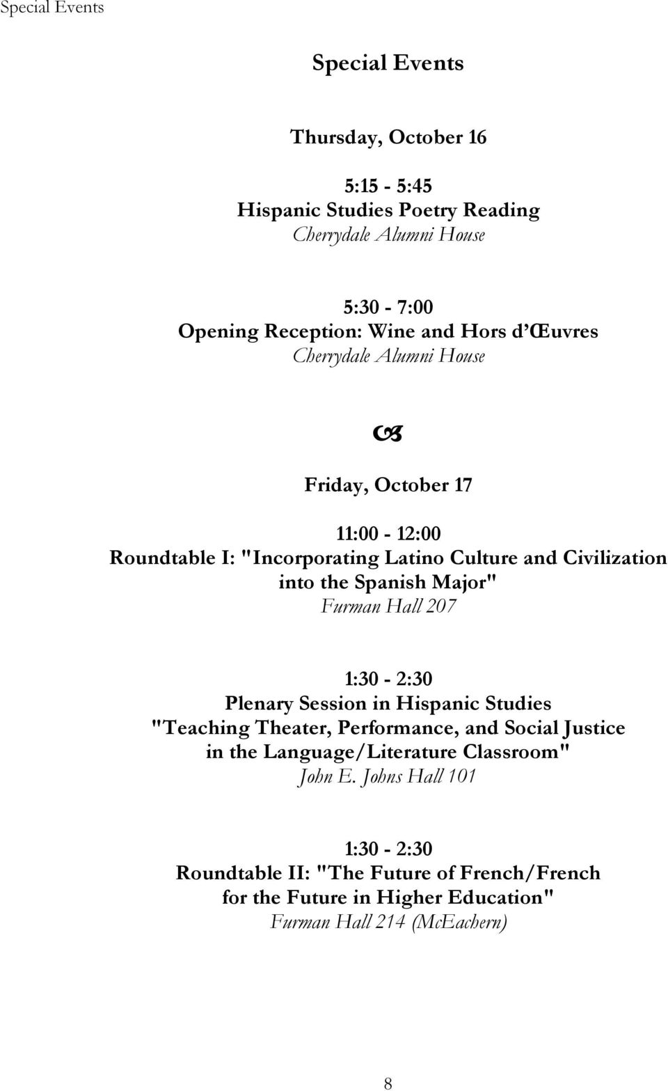 "Spanish Major"" Furman Hall 207 1:30-2:30 Plenary Session in Hispanic Studies ""Teaching Theater, Performance, and Social Justice in the"