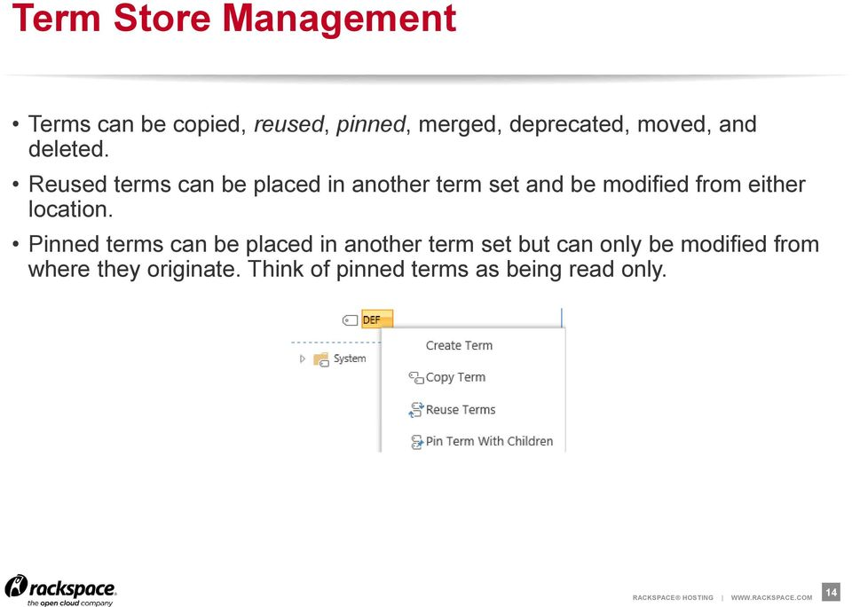 Reused terms can be placed in another term set and be modified from either