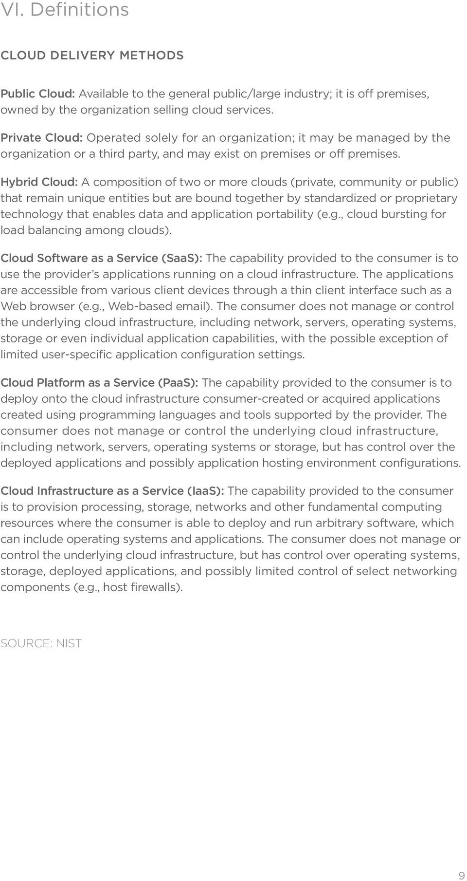 Hybrid Cloud: A composition of two or more clouds (private, community or public) that remain unique entities but are bound together by standardized or proprietary technology that enables data and