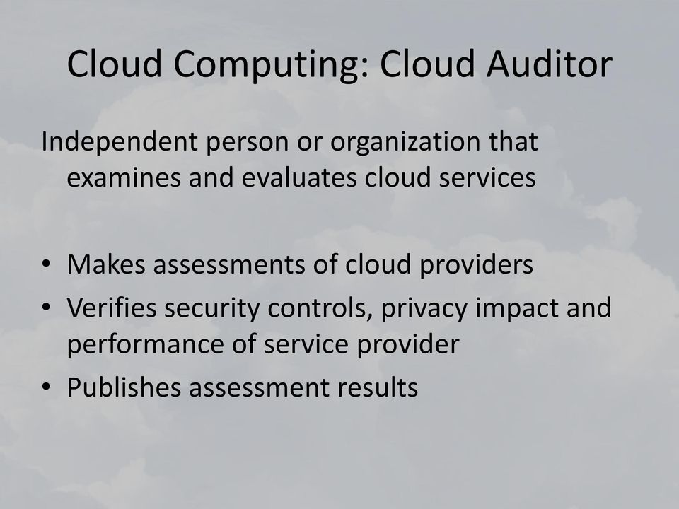 assessments of cloud providers Verifies security controls,
