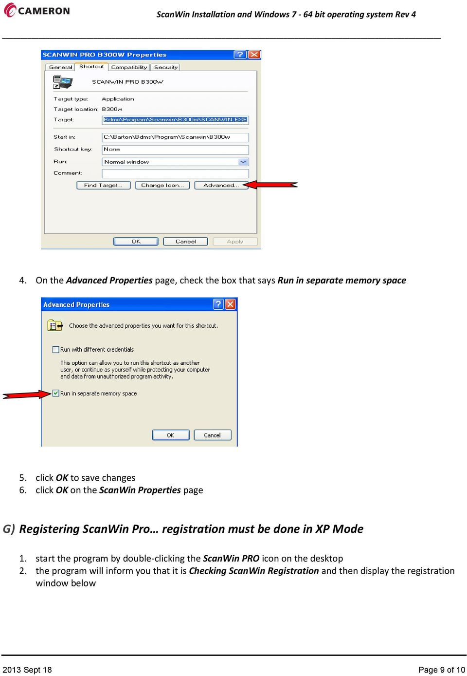 click OK on the ScanWin Properties page G) Registering ScanWin Pro registration must be done in XP Mode 1.