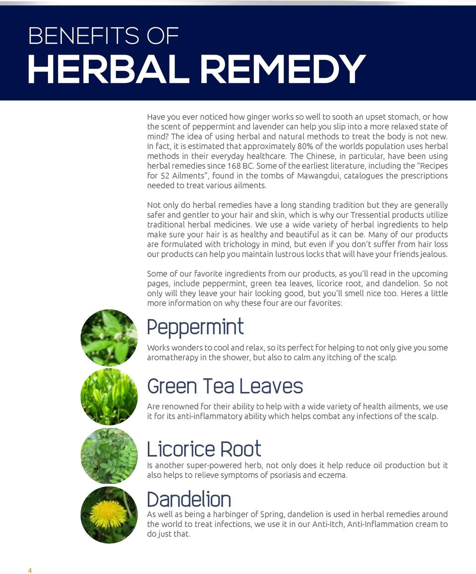 The Chinese, in particular, have been using herbal remedies since 168 BC.
