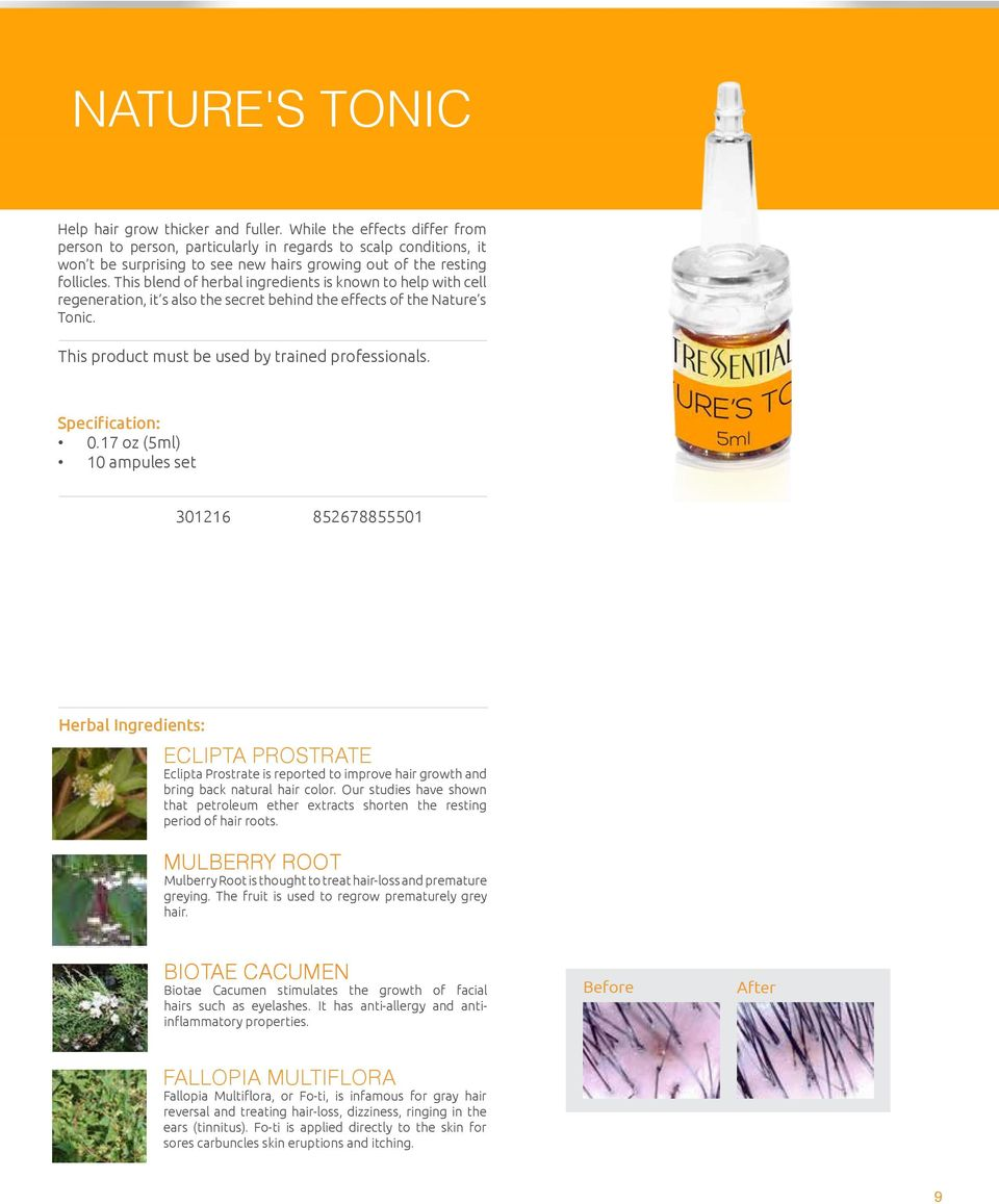 This blend of herbal ingredients is known to help with cell regeneration, it s also the secret behind the effects of the Nature s Tonic. This product must be used by trained professionals. 0.