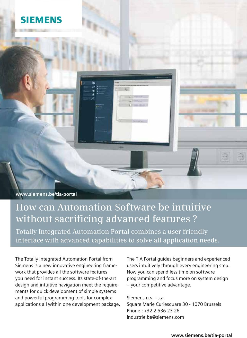 The Totally Integrated Automation Portal from Siemens is a new innovative engineering framework that provides all the software features you need for instant success.