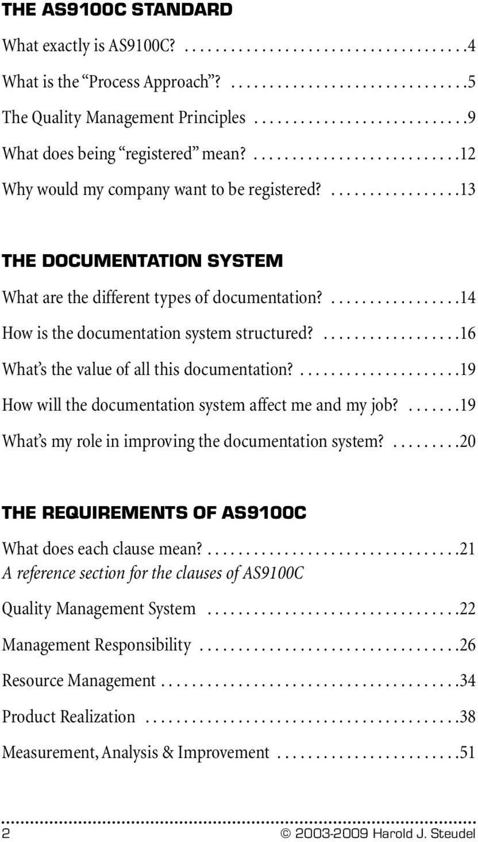 .................13 THE DOCUMENTATION SYSTEM What are the different types of documentation?.................14 How is the documentation system structured?..................16 What s the value of all this documentation?