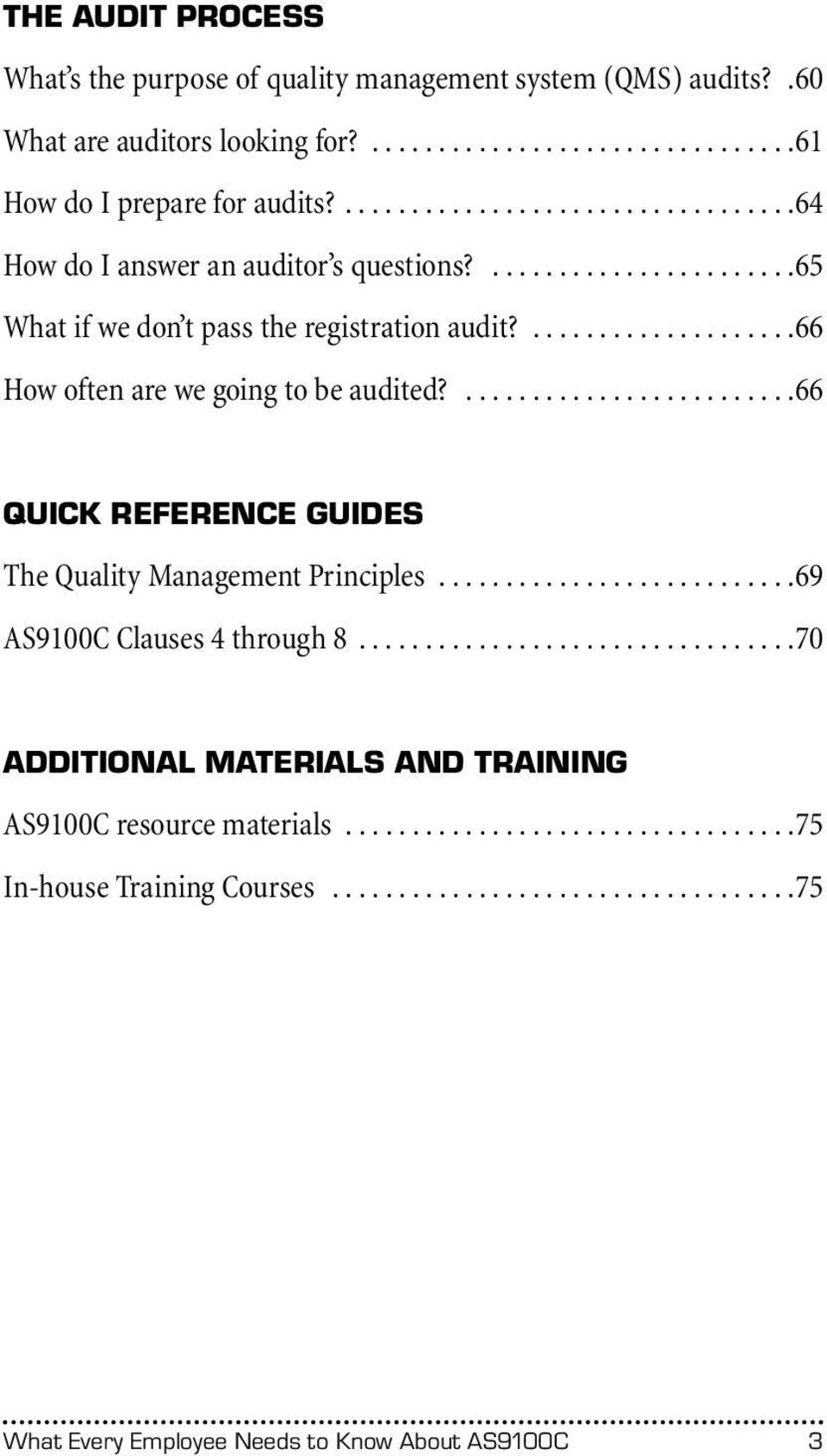 .........................66 QUICK REFERENCE GUIDES The Quality Management Principles...........................69 AS9100C Clauses 4 through 8.