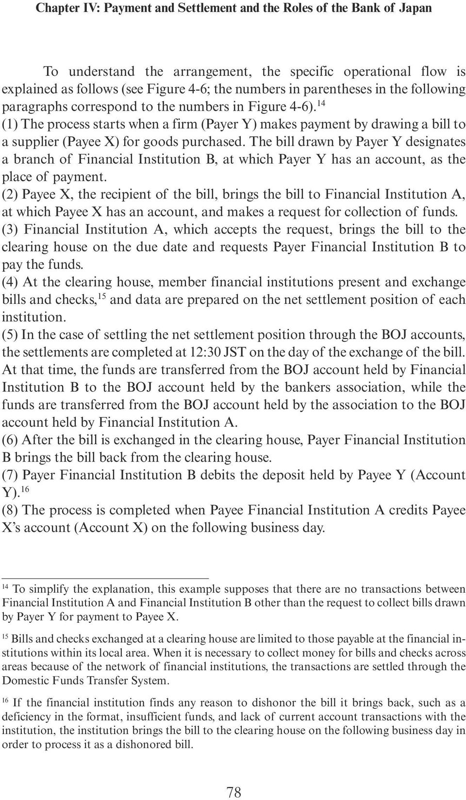 The bill drawn by Payer Y designates a branch of Financial Institution B, at which Payer Y has an account, as the place of payment.