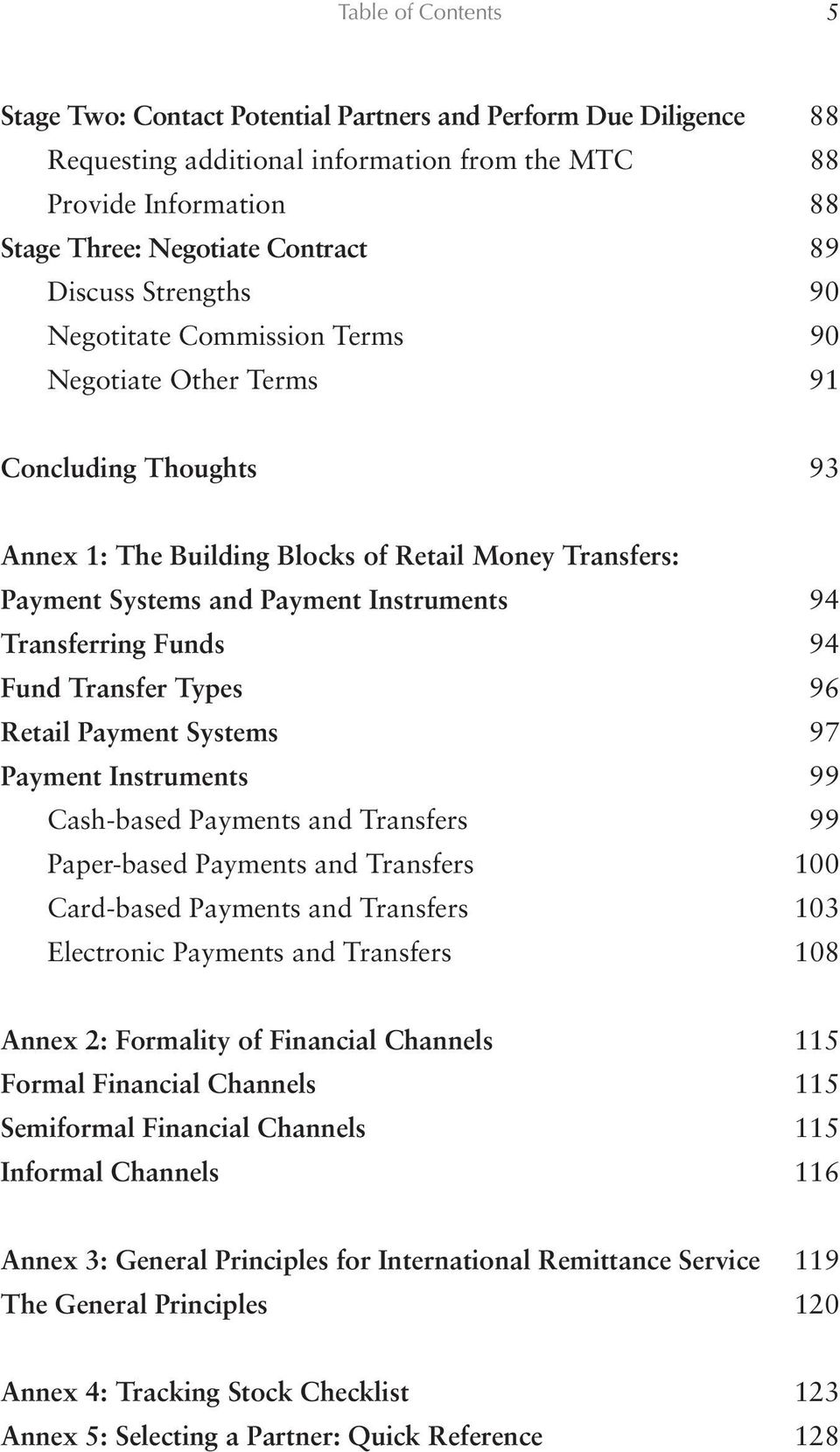 Transferring Funds 94 Fund Transfer Types 96 Retail Payment Systems 97 Payment Instruments 99 Cash-based Payments and Transfers 99 Paper-based Payments and Transfers 100 Card-based Payments and