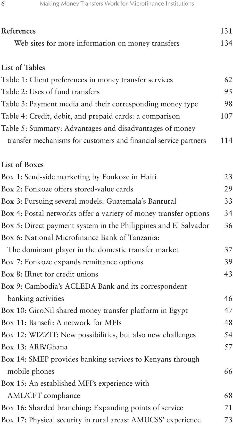 disadvantages of money transfer mechanisms for customers and financial service partners 114 List of Boxes Box 1: Send-side marketing by Fonkoze in Haiti 23 Box 2: Fonkoze offers stored-value cards 29