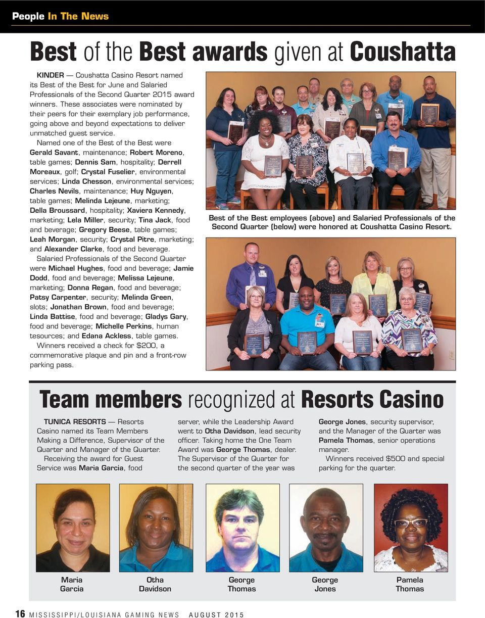 Named one of the Best of the Best were Gerald Savant, maintenance; Robert Moreno, table games; Dennis Sam, hospitality; Derrell Moreaux, golf; Crystal Fuselier, environmental services; Linda Chesson,