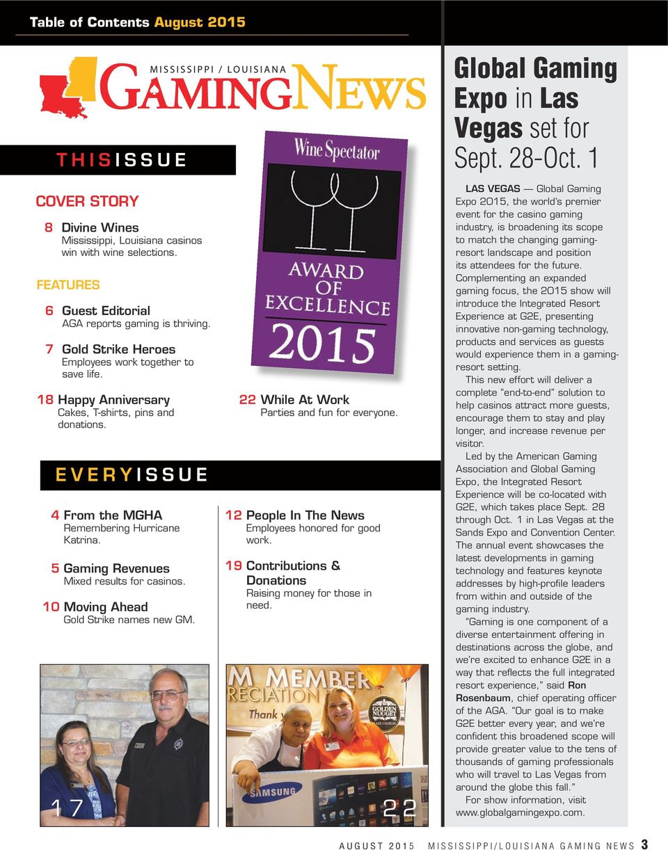 5 Gaming Revenues Mixed results for casinos. 10 Moving Ahead Gold Strike names new GM. 17 22 While At Work Parties and fun for everyone. 12 People In The News Employees honored for good work.