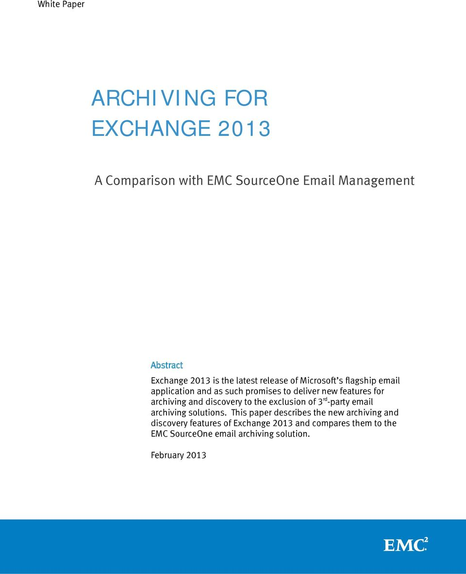 archiving and discovery to the exclusion of 3 rd -party email archiving solutions.