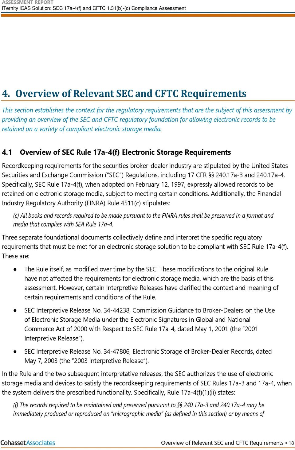 1 Overview of SEC Rule 17a-4(f) Electronic Storage Requirements Recordkeeping requirements for the securities broker-dealer industry are stipulated by the United States Securities and Exchange