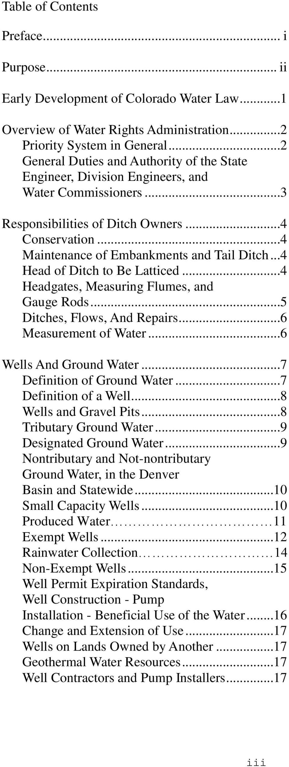 ..4 Head of Ditch to Be Latticed...4 Headgates, Measuring Flumes, and Gauge Rods...5 Ditches, Flows, And Repairs...6 Measurement of Water...6 Wells And Ground Water...7 Definition of Ground Water.