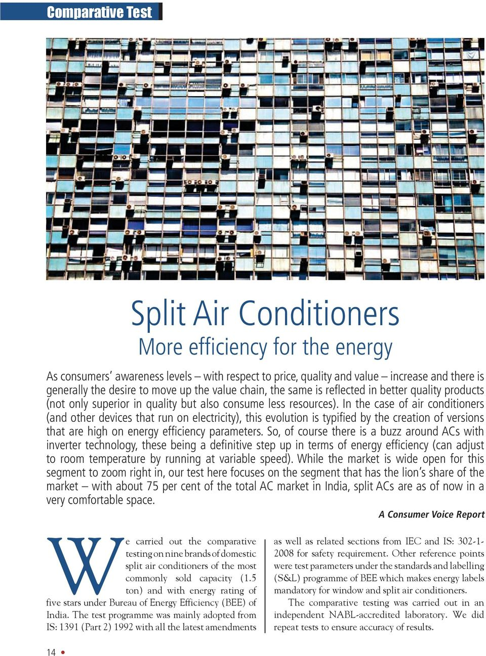 We carried out the comparative Split Air Conditioners More