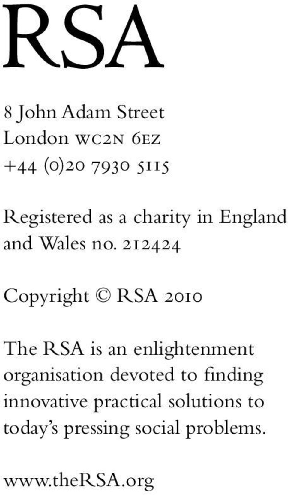 212424 Copyright RSA 2010 The RSA is an enlightenment organisation