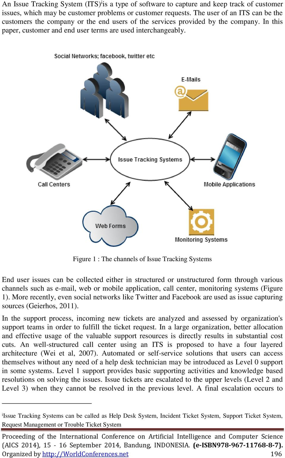 Figure 1 : The channels of Issue Tracking Systems End user issues can be collected either in structured or unstructured form through various channels such as e-mail, web or mobile application, call