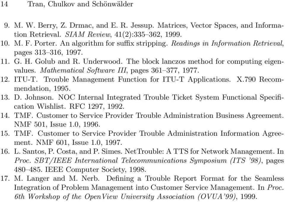 Mathematical Software III, pages 361 377, 1977. 12. ITU-T. Trouble Management Function for ITU-T Applications. X.790 Recommendation, 1995. 13. D. Johnson.