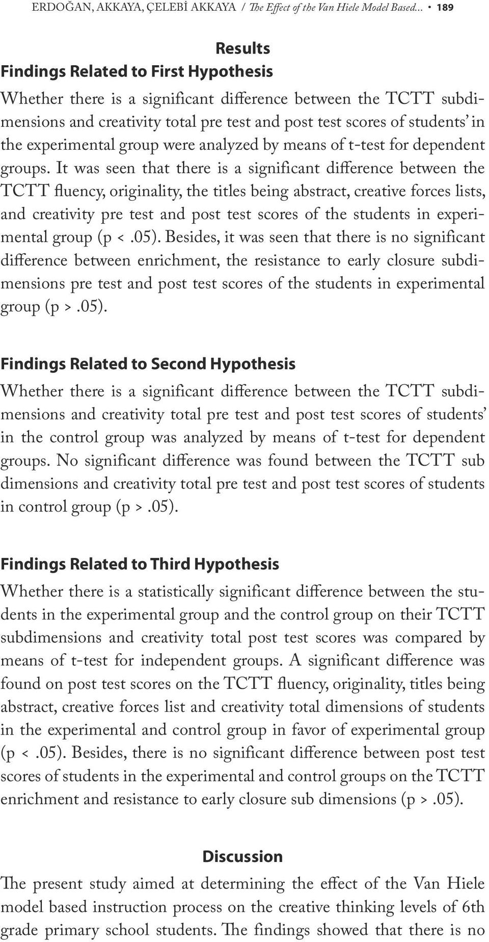 experimental group were analyzed by means of t-test for dependent groups.