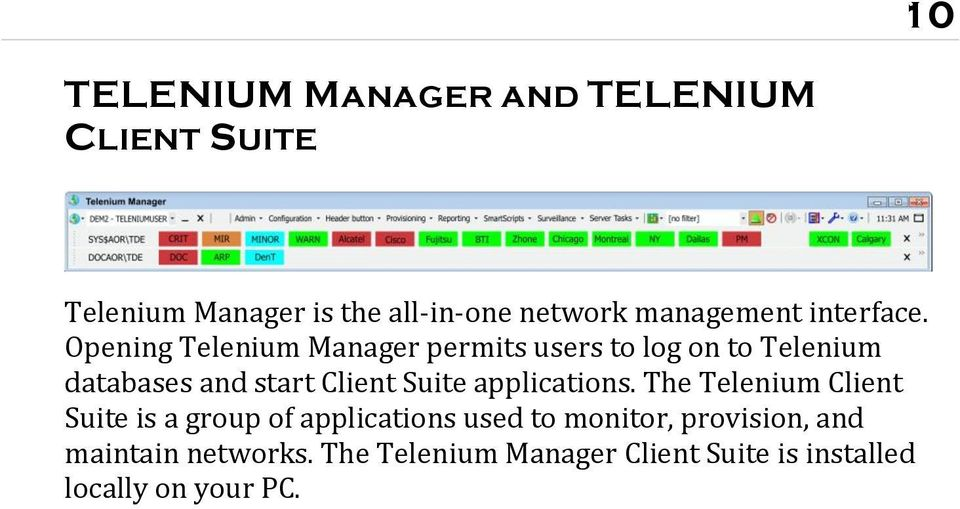 Opening Telenium Manager permits users to log on to Telenium databases and start Client Suite