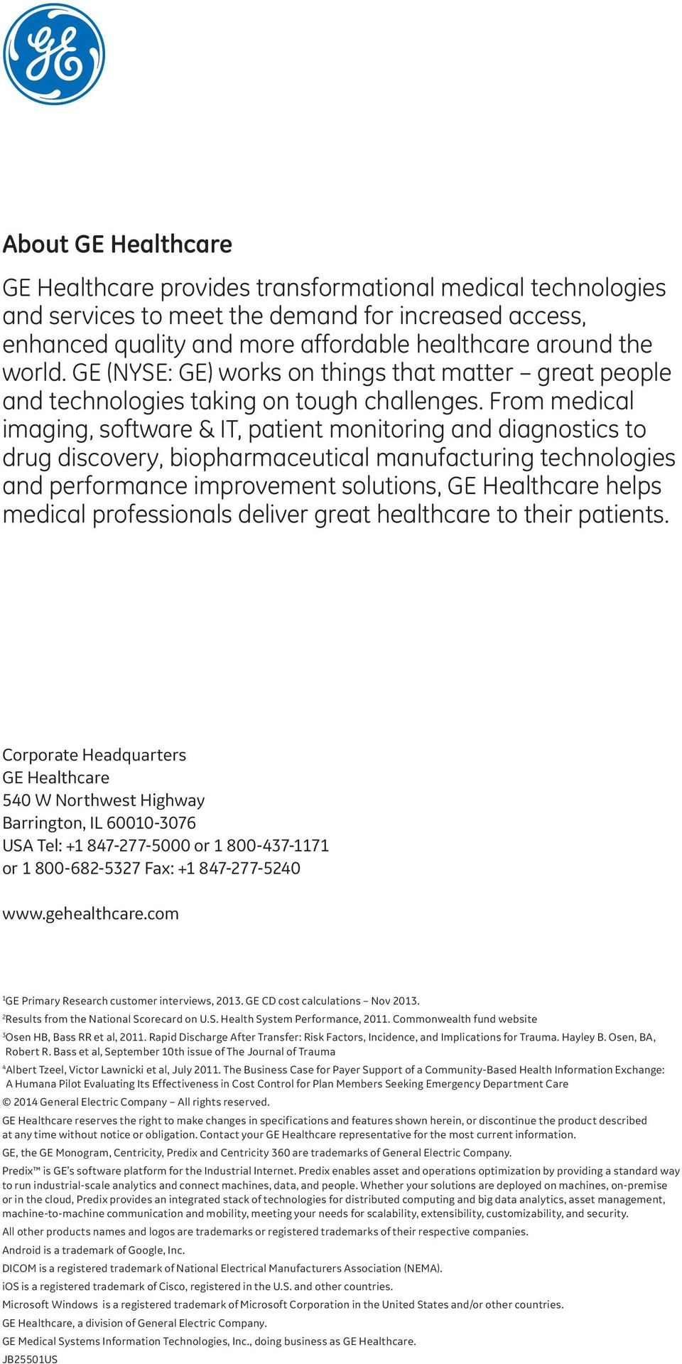 From medical imaging, software & IT, patient monitoring and diagnostics to drug discovery, biopharmaceutical manufacturing technologies and performance improvement solutions, GE Healthcare helps