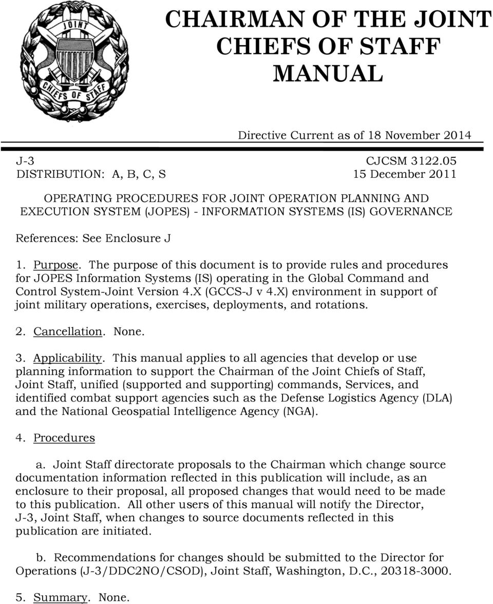 The purpose of this document is to provide rules and procedures for JOPES Information Systems (IS) operating in the Global Command and Control System-Joint Version 4.X (GCCS-J v 4.