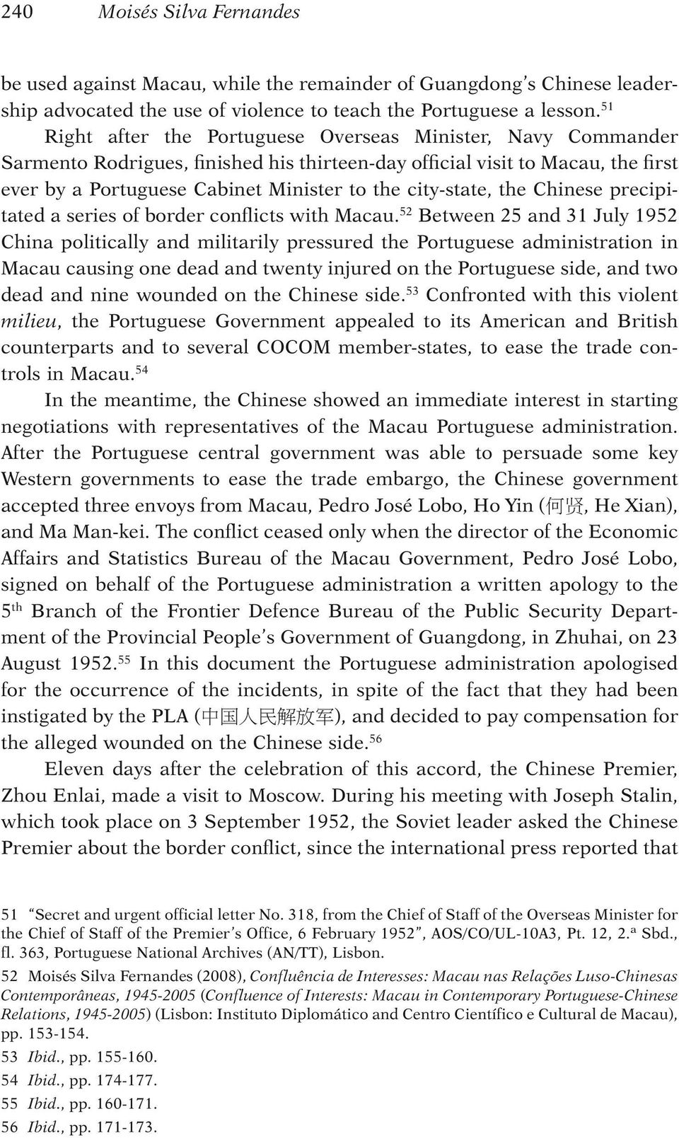 city-state, the Chinese precipitated a series of border conflicts with Macau.