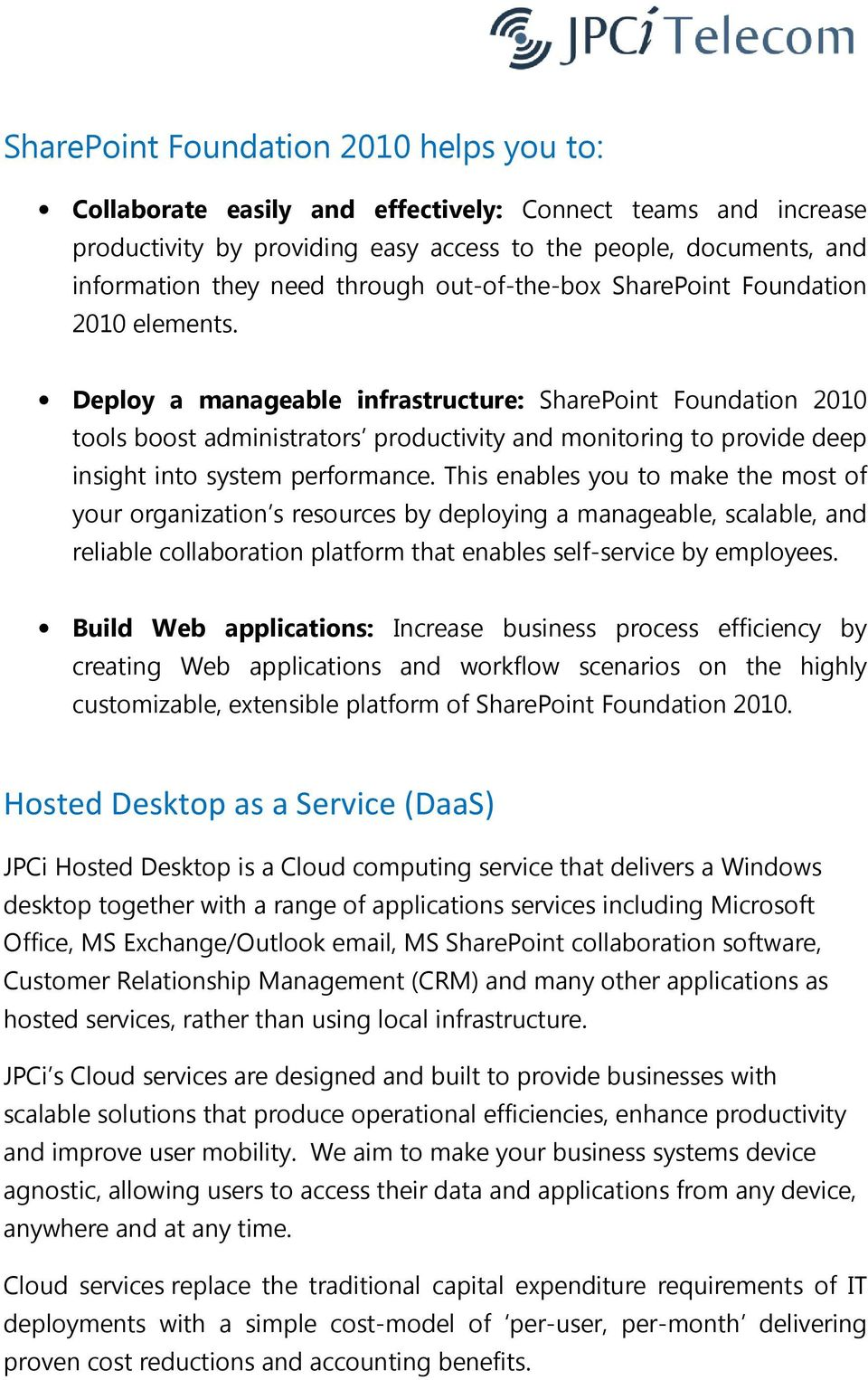 Deploy a manageable infrastructure: SharePoint Foundation 2010 tools boost administrators productivity and monitoring to provide deep insight into system performance.