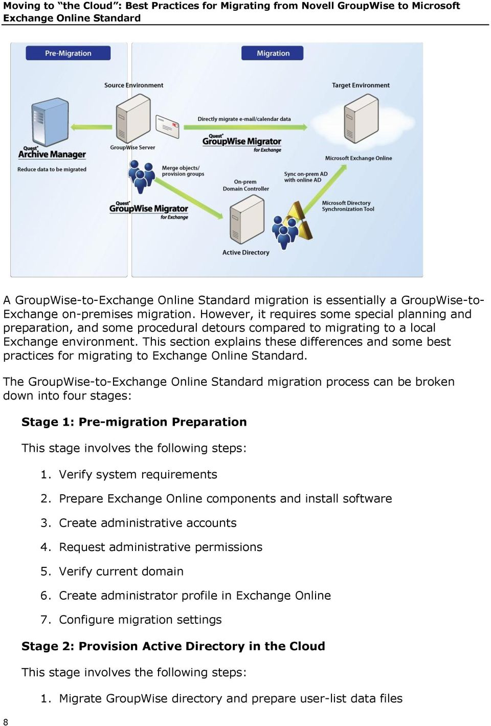 This section explains these differences and some best practices for migrating to Exchange Online Standard.