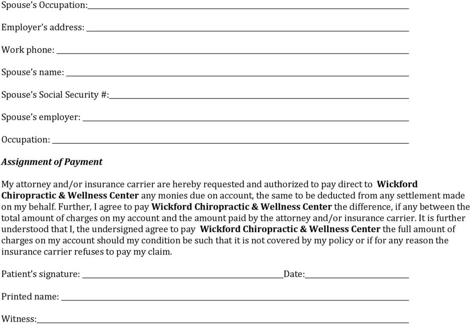 Further, I agree to pay Wickford Chiropractic & Wellness Center the difference, if any between the total amount of charges on my account and the amount paid by the attorney and/or insurance carrier.