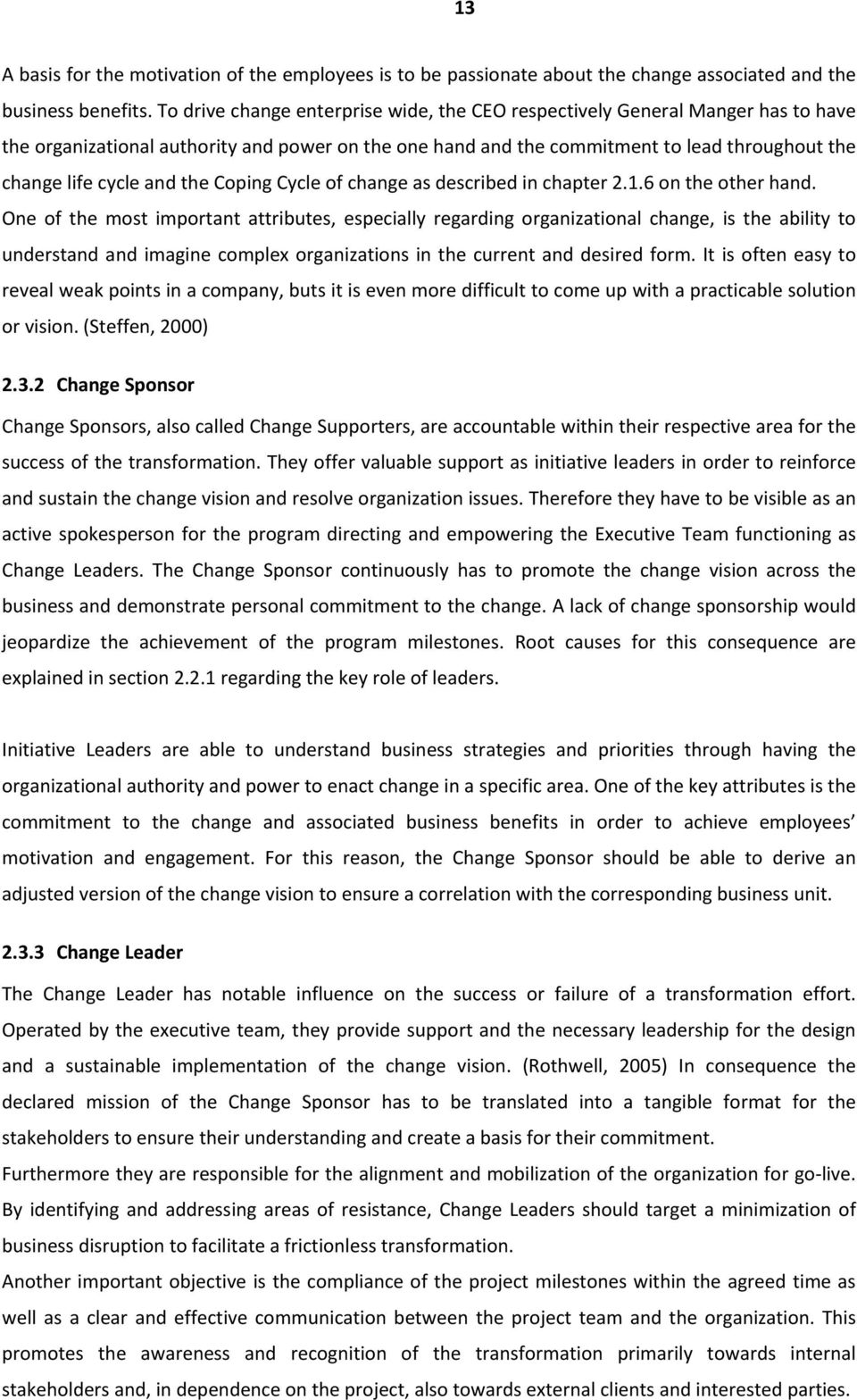 the Coping Cycle of change as described in chapter 2.1.6 on the other hand.