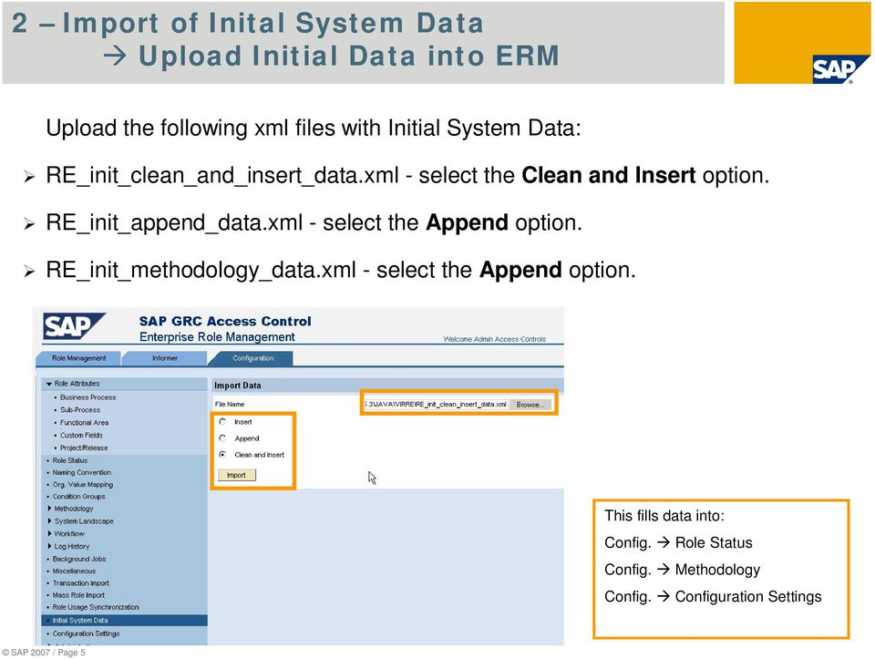 RE_init_append_data.xml - select the Append option. RE_init_methodology_data.