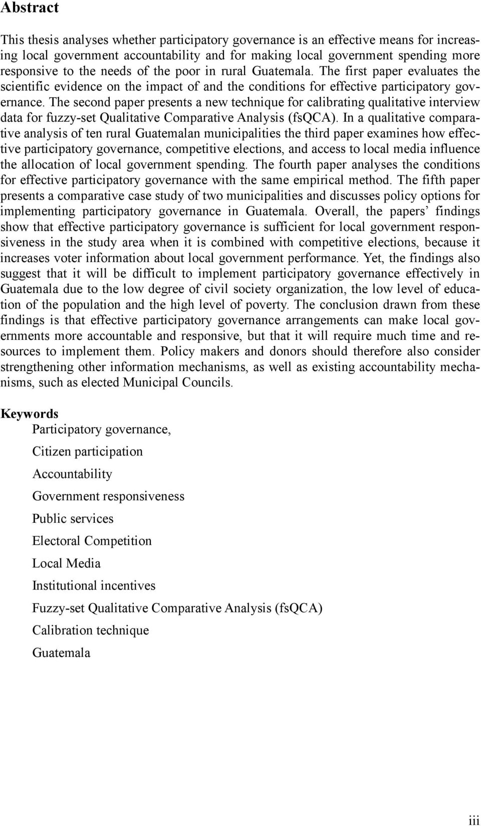 The second paper presents a new technique for calibrating qualitative interview data for fuzzy-set Qualitative Comparative Analysis (fsqca).