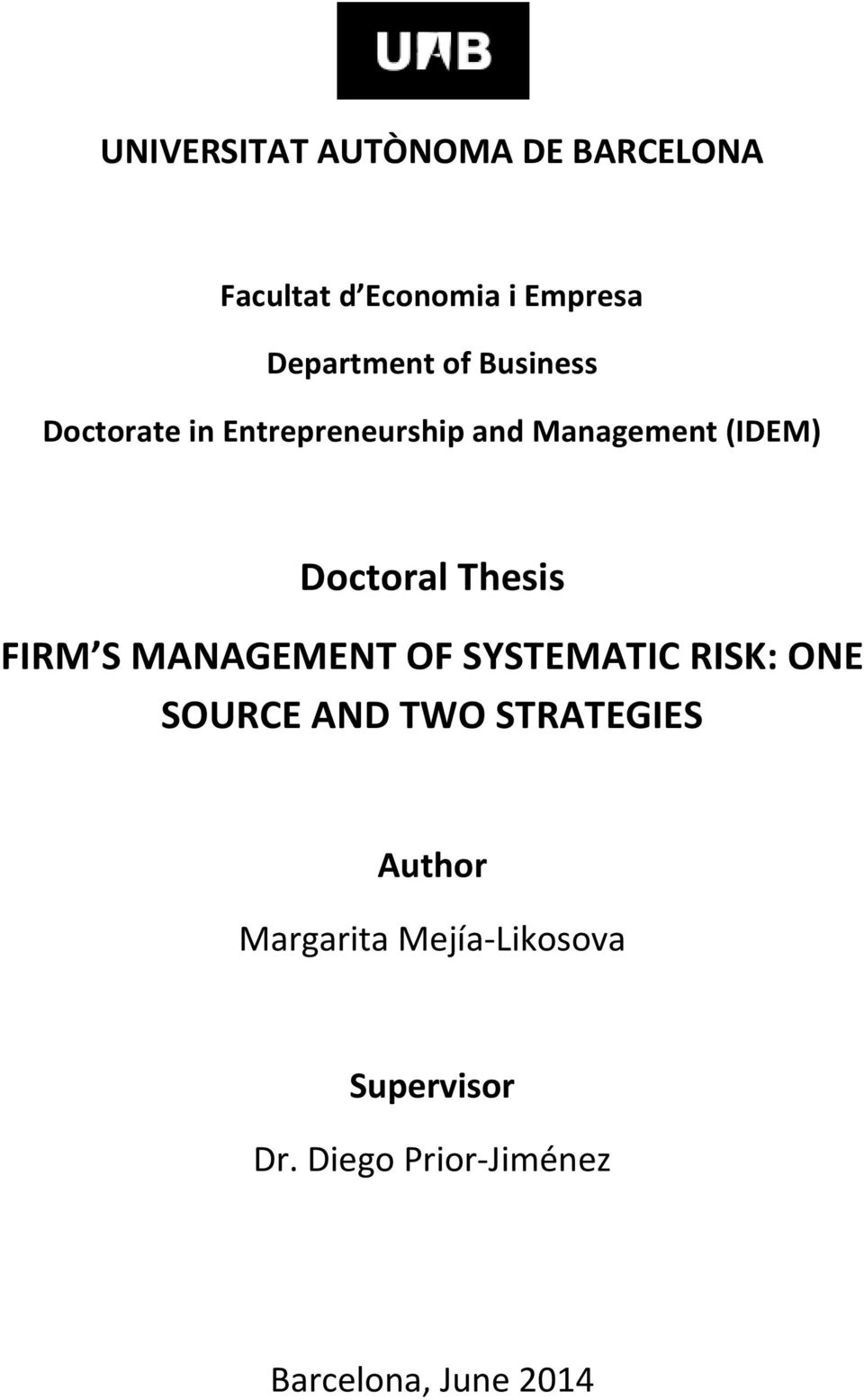 FIRM S MANAGEMENT OF SYSTEMATIC RISK: ONE SOURCE AND TWO STRATEGIES Author